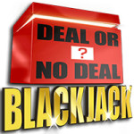 Play Deal or No Deal Blackjack Online